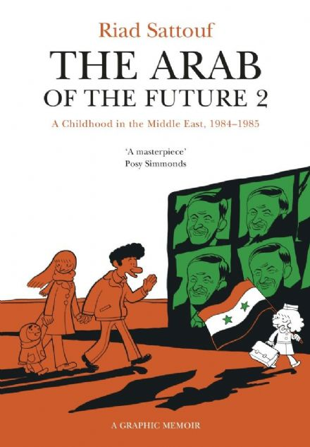 Arab of the Future 2:  By author: Riad Sattouf  Trans. Sam Taylor